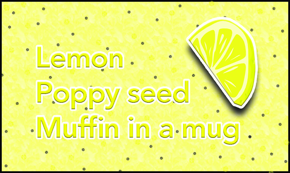 College+Kitchen%3A+Lemon+poppy+seed+muffin+in+a+mug