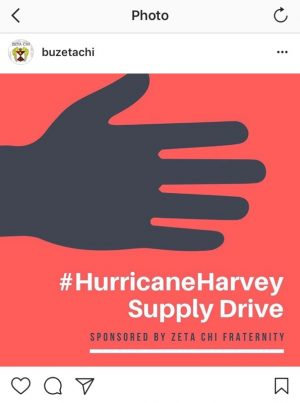 The Instagram post from Zeta Chi Fraternity advertising their donation drive to help the victims affected by Hurricane Harvey. They raised $201.68. Other supplies like T-shirts, diapers, medical supplies and more were also donated.